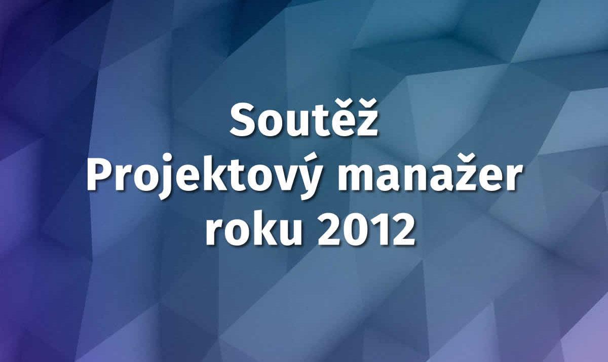 soutěž Projektový manažer roku 2012 / GeoBusiness
