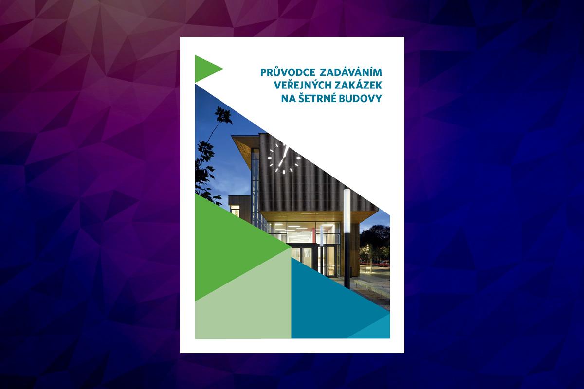 Průvodce zadáváním veřejných zakázek na šetrné budovy - Česká rada pro šetrné budovy / GeoBusiness