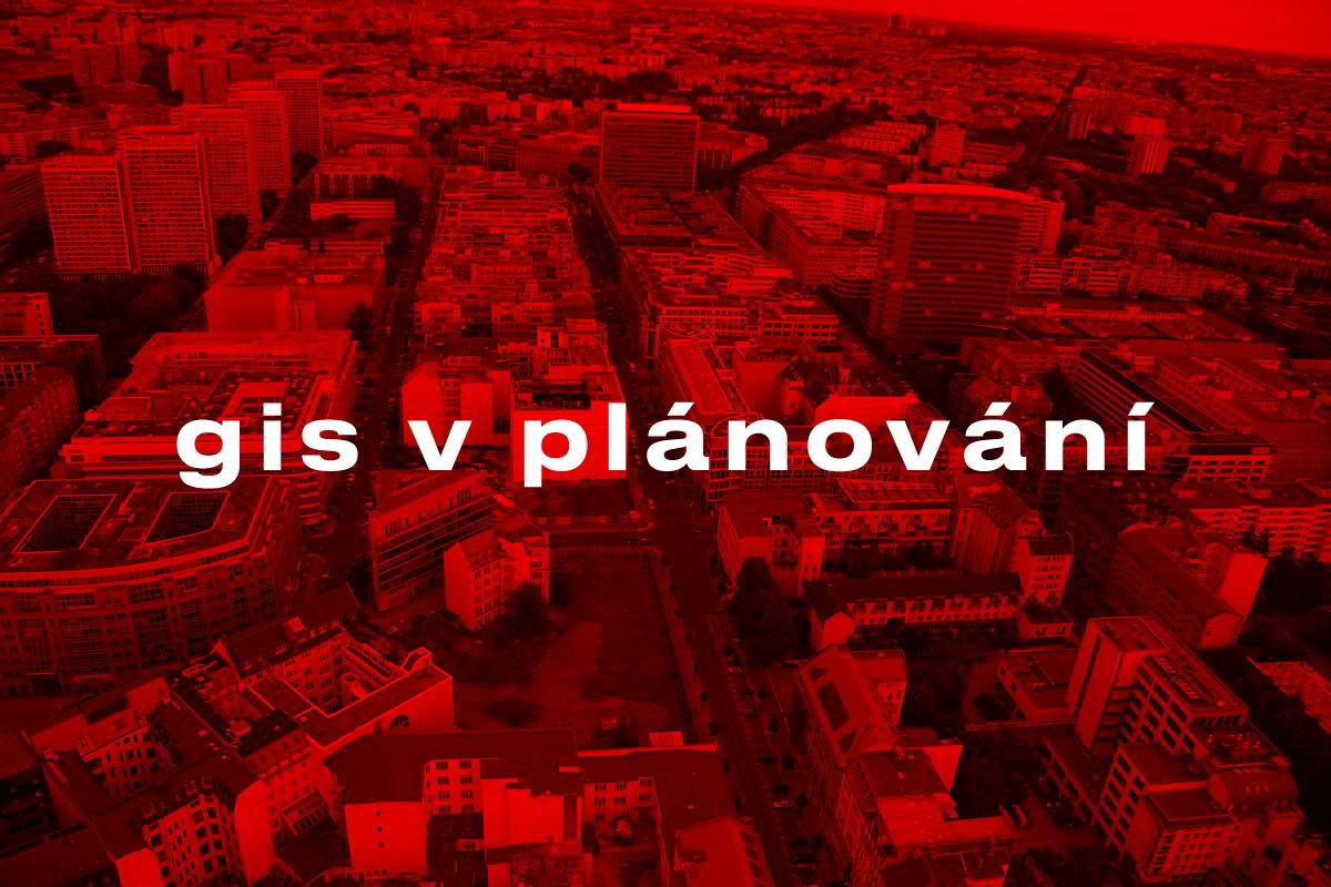 GIS v plánování měst a regionů 2018 / GeoBusiness