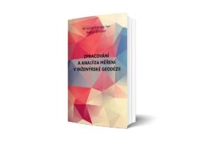 Miroslav Hampacher, Martin Štroner: Zpracování a analýza měření v inženýrské geodézii